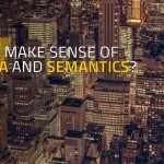 how to make sense to big data and sematics