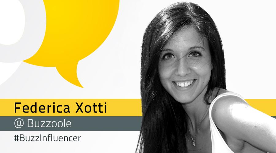 #BuzzInfluencer: intervista a Federica Xotti