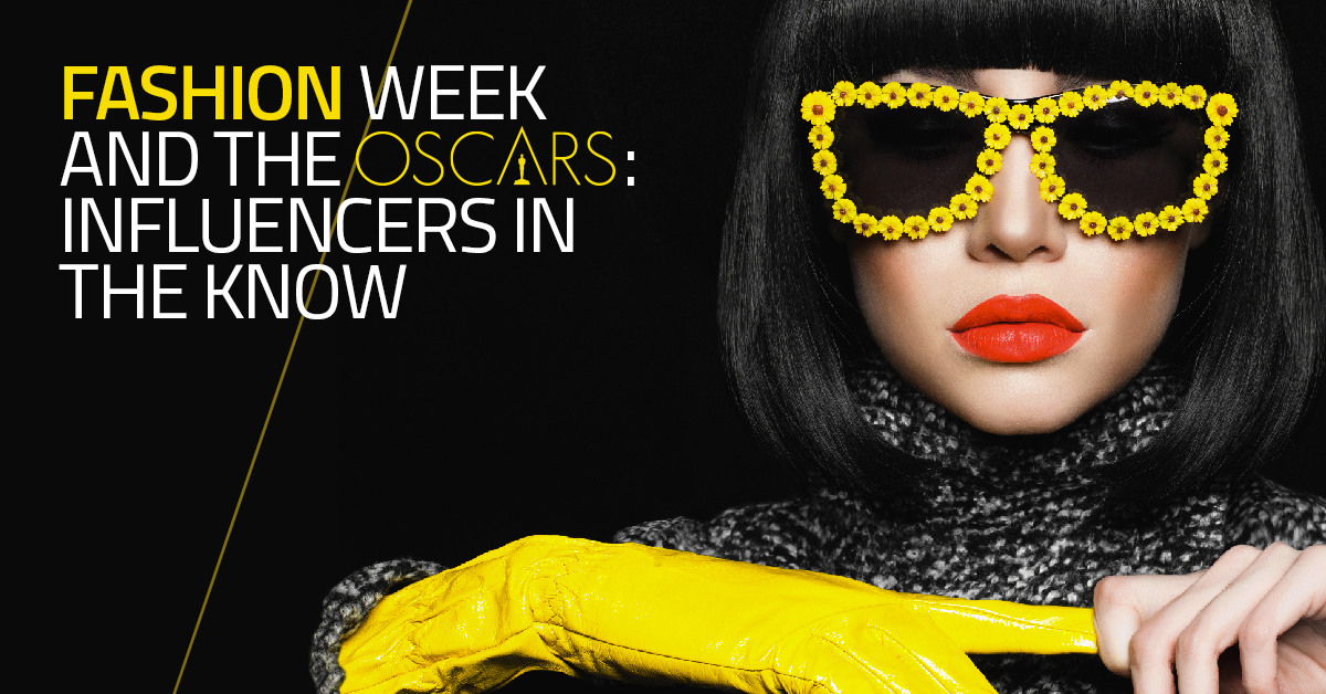 Fashion Week and the Oscars: Influencers in the know