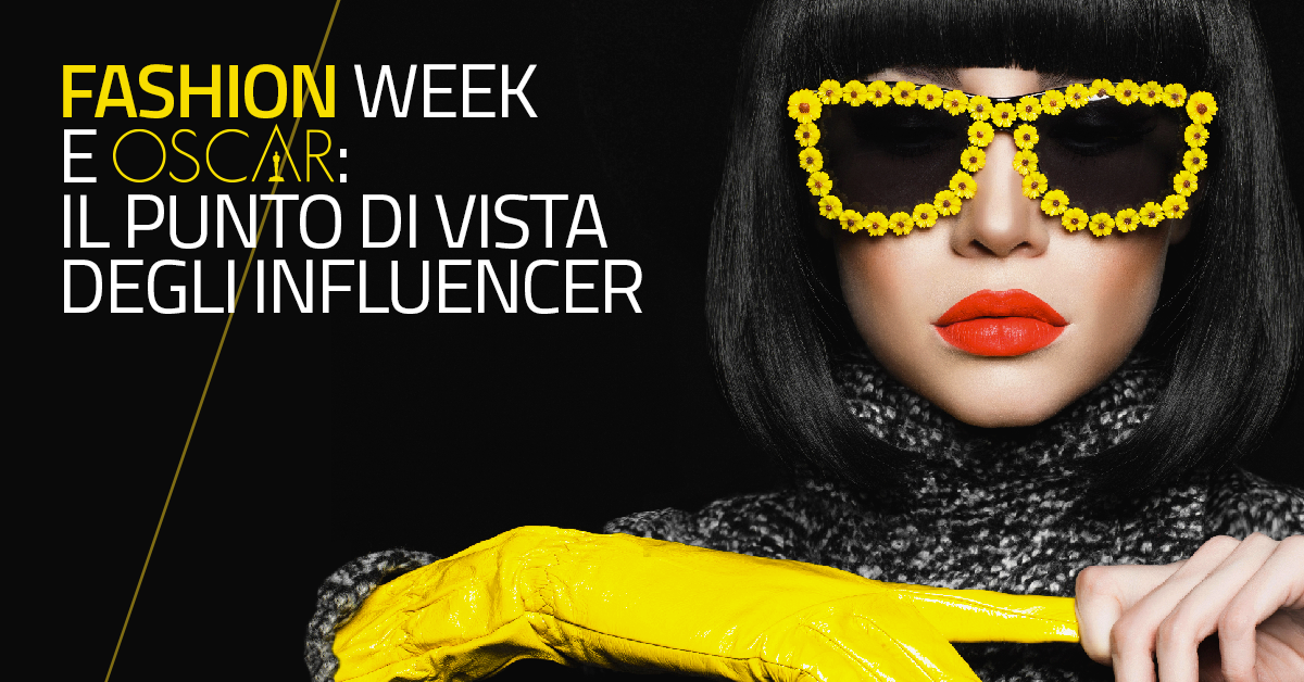 Fashion week e Oscar: il unto di vista degli influencer