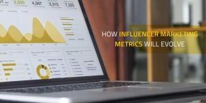 How Influencer Marketing Metrics Will Evolve