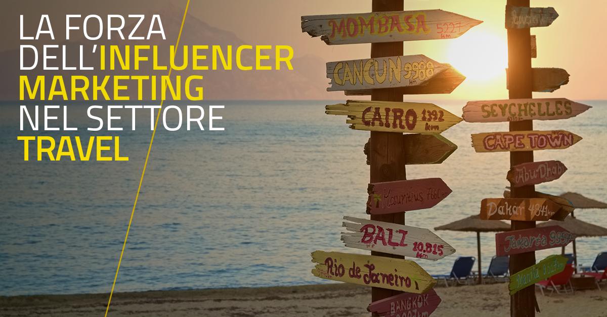 La forza dell'Influencer Marketing nel settore Travel