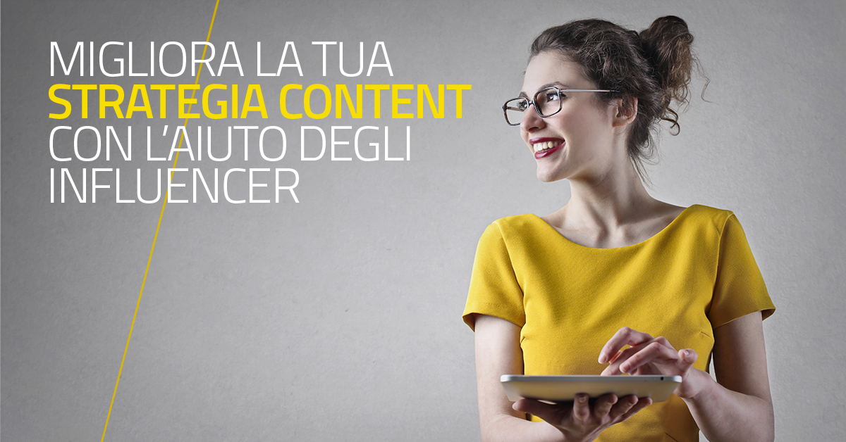 Migliora la tua strategia di content marketing con l'aiuto degli Influencer