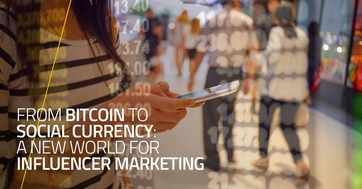 From Bitcoin to Social Currencies: a new world for Influencer Marketing