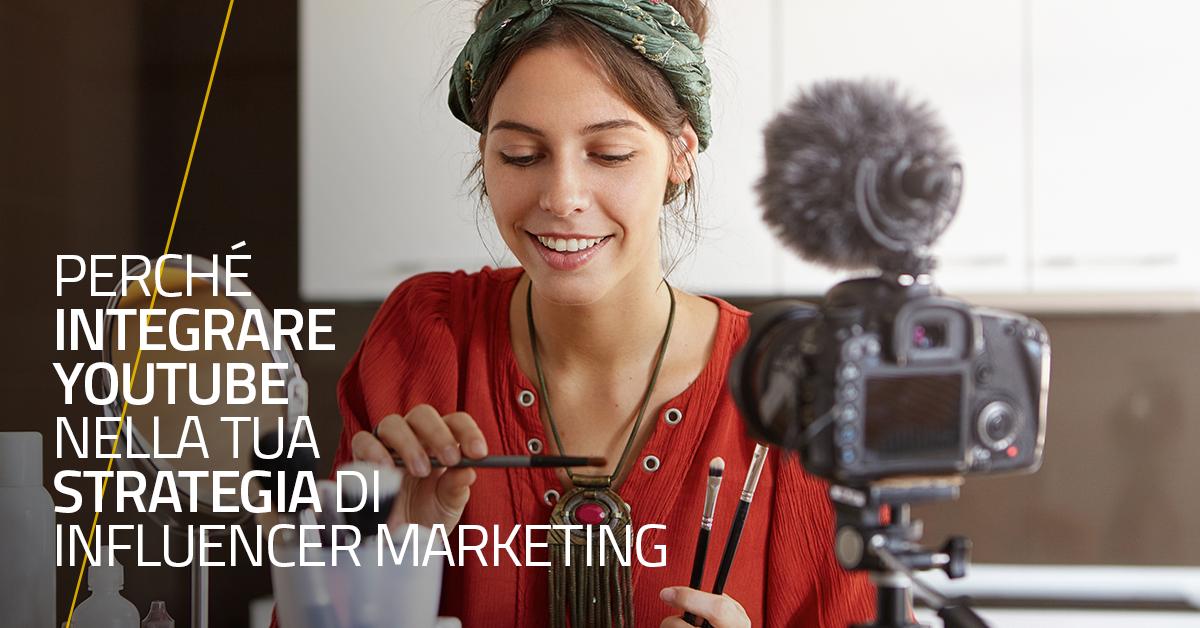 Perché integrare YouTube nella tua strategia di Influencer Marketing