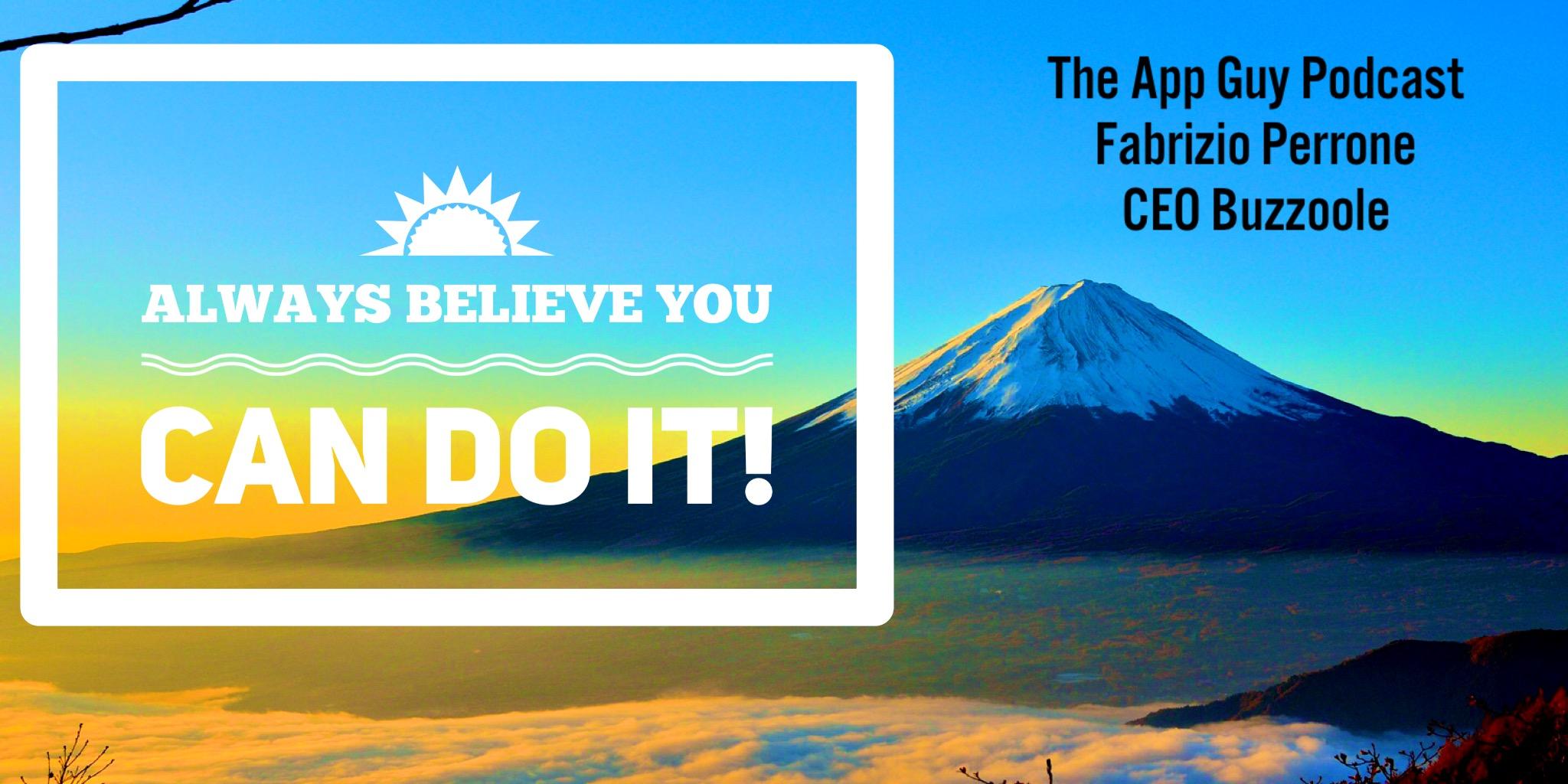a�?Always believe you can do ita�? - Fabrizio Perrone